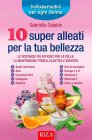 10 Super Alleati Per la Tua Bellezza - eBook Gabriella Cataldo