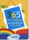 365 Idee Intelligenti per Divertirti con il Tuo Beb�