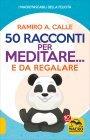 50 Racconti per Meditare... e da Regalare