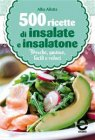 500 Ricette di Insalate e Insalatone (eBook) Alba Allotta