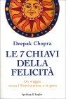 Le 7 Chiavi della Felicità Deepak Chopra