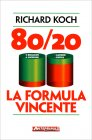 80/20 - La Formula Vincente Richard Koch