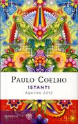 Istanti - Agenda 2012 di Paulo Coelho
