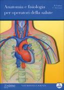 Anatomia e Fisiologia per Operatori della Salute
