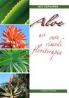Aloe: Usi, Cure, Rimedi, Floriterapia (eBook) Ave Fontana