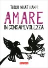 Amare in Consapevolezza Thich Nhat Hanh
