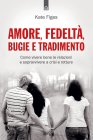 Amore, Fedeltà, Bugie e Tradimento (eBook) Kate Figes