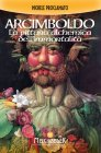 Arcimboldo - La Pittura Alchemica dell'Immortalità - eBook Michele Proclamato