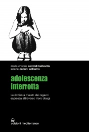 Adolescenza interrotta - eBook Maria Cristina Savoldi Bellavitis, Selene Calloni Williams