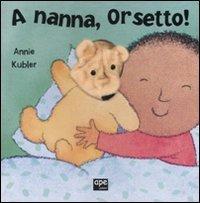 A Nanna, Orsetto!