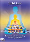 Brain Respiration: Fai Respirare il tuo Cervello