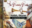 The Burning Bush Yiddish, Klezmer & Sephardic Music