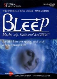 Bleep - Ma che bip sappiamo veramente?