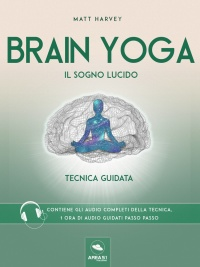 Brain Yoga - Il Sogno Lucido eBook Matt Harvey