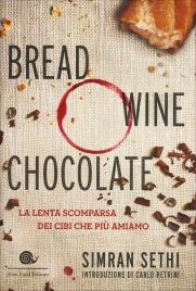 Bread, Wine, Chocolate Simran Sethi