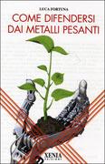 Come Difendersi dai Metalli Pesanti