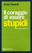 Il Coraggio di Essere Stupidi