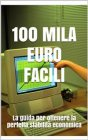 Cento Mila Euro Facili eBook Antony T.Money