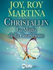 Christallin - La Magia della Guarigione (eBook) Joy Martina Roy Martina Christallin