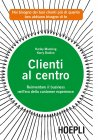 Clienti al Centro (eBook) Harley Manning, Kerry Bodine