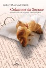 Colazione da Socrate (eBook) Robert Rowland Smith