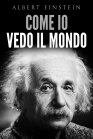 Come io Vedo il Mondo eBook Albert Einstein