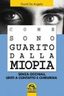 Come Sono Guarito dalla Miopia (eBook) David De Angelis
