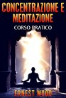 Concentrazione e Meditazione - eBook Ernest Wood