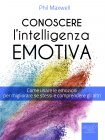 Conoscere l'Intelligenza Emotiva - eBook Phil Maxwell