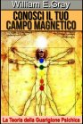 Conosci il Tuo Campo Magnetico (eBook) William E. Gray