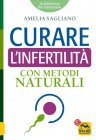 Curare l'Infertilità con Metodi Naturali eBook