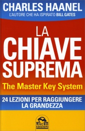 La Chiave Suprema - The Master Key System - Haanel