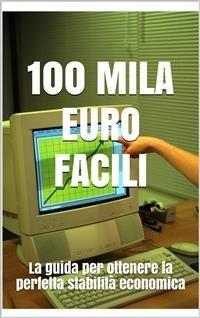 Cento Mila Euro Facili (eBook)