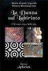 La Danza sul Labirinto Maria Grazia Lopardi Chiara Mastrantonio