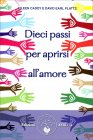 Dieci Passi per Aprirsi all'Amore Eileen Caddy David Earl Platts