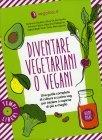 Diventare Vegetariani o Vegani Federica Giordani