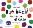 Due Buchi in Cerca di Casa Bruce Ingman Paul Bright