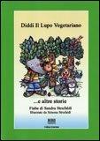 Diddi il Lupo Vegetariano... e Altre Storie