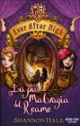 Ever After High: La Più Malvagia del Reame Shannon Hale