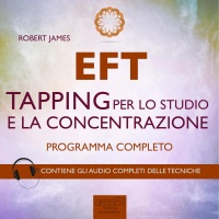 EFT - Tapping per lo Studio e la Concentrazione (Audiolibro MP3) Robert James