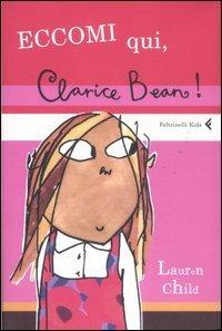 Eccomi Qui, Clarice Bean!