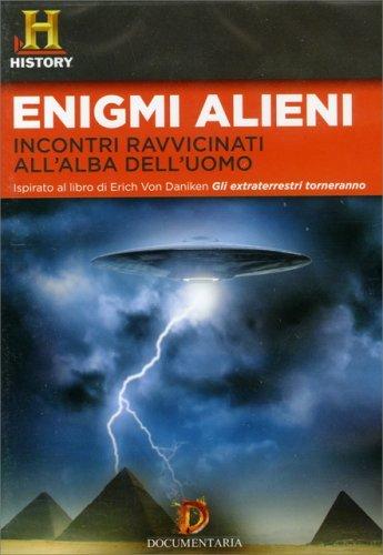 Enigmi Alieni - Incontri Ravvicinati all'Alba dell'Uomo