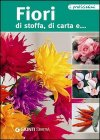 Fiori di stoffa, di carta e... (eBook)