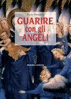 Guarire con gli Angeli - eBook Paola Pierpaoli