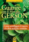 Guarire con il Metodo Gerson (eBook) Charlotte Gerson, Beata Bishop