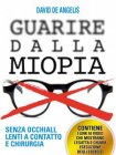 Guarire dalla Miopia (eBook) David De Angelis
