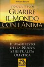Guarire il Mondo con l'Anima - William Bloom
