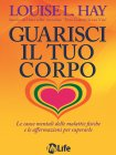 Guarisci il Tuo Corpo (eBook) Louise Hay