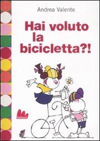 Hai Voluto la Bicicletta?!
