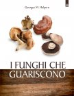 I Funghi che Guariscono (eBook) Georges M. Halpern